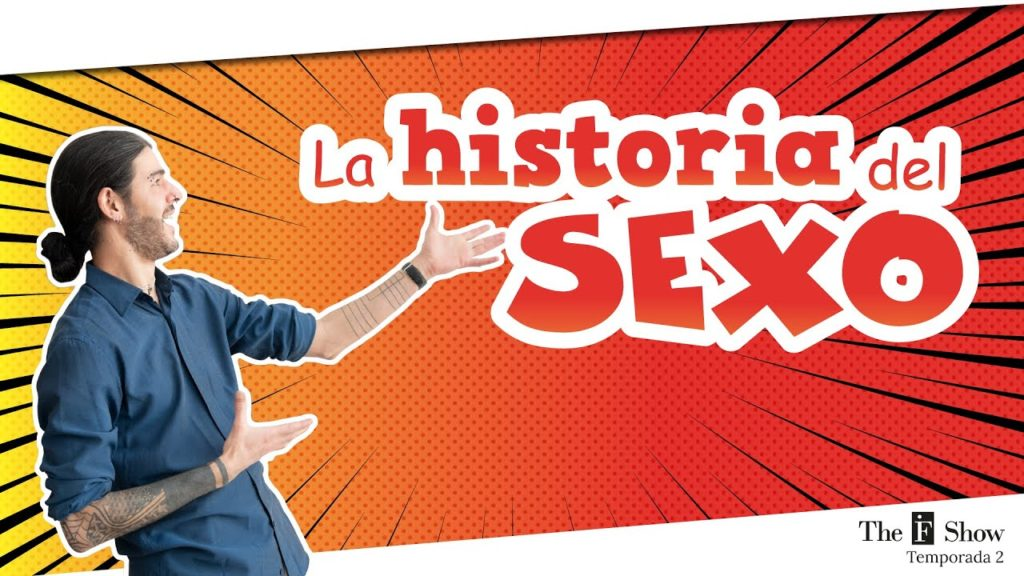 The IF Show T02E02 · La historia del sexo (1ª parte) · Ibai Fernández