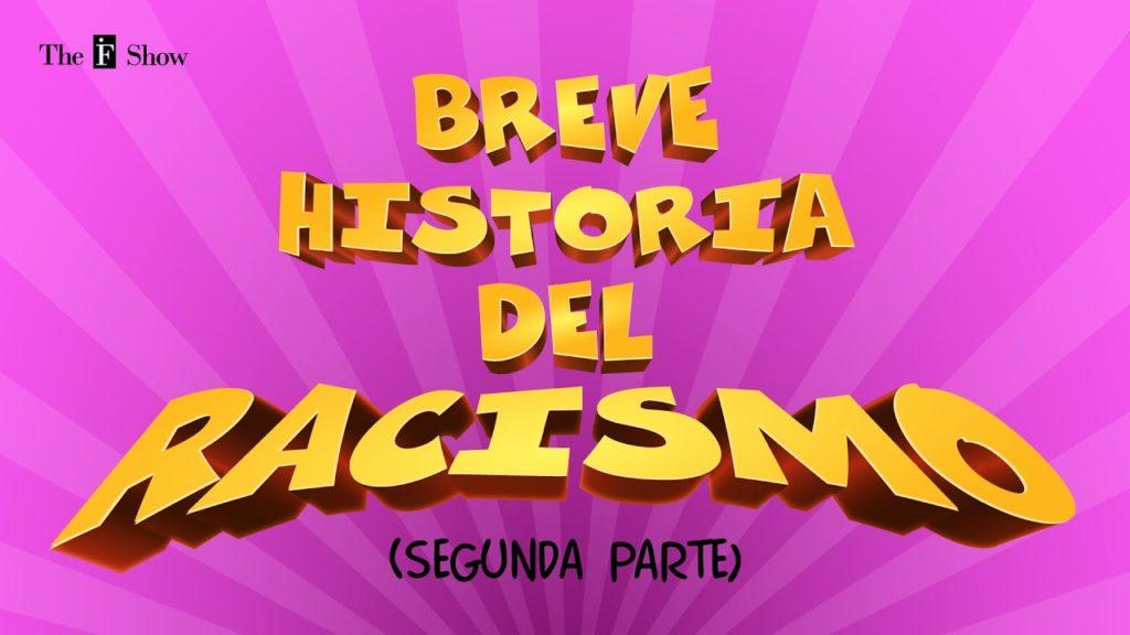 The IF Show T09E10 - Breve historia del racismo (II)