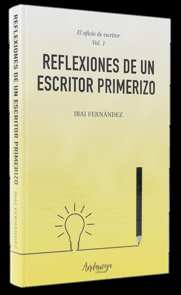 El oficio de escritor - Vol. 1 - Reflexiones de un escritor primerizo