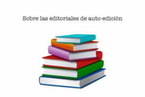 Sobre las editoriales de auto-edición